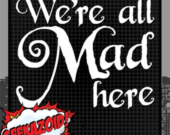 We're All Mad Here - Large Vinyl Decal - Alice in Wonderland Lewis Carroll Die Cut Wall Art Cheshire Cat Quote