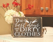 The Best Days End In Dirty Clothes - Laundry Room Decor - Wood Sign - Distressed Sign - Home Decor Signs - Wall Art - Laundry - S178
