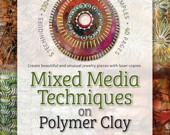 Polymer Clay Tutorial Mixed Media Techniques on Polymer Clay by Wired Orchid