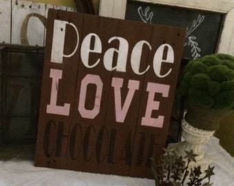 Easter- Holiday- Every Day- Reclaimed, Repurposed Pallet- Wood Sign- PEACE, LOVE, CHOCOLATE- Home Decor, Wall Hanging