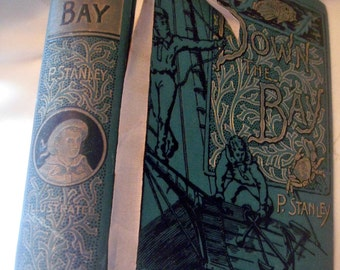Antique book, Down The Bay book, P. Stanley book, ornate book cover, display book, ocean theme book, 1800's book, fiction antique book