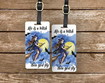 Personalized Luggage Tags Life is a Witch then you fly - Metal Tags with Printed Personalization