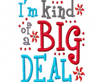 I'm Kind of a Big Deal 4x4 5x7 6x10 Machine Embroidery Design Instant Download boy girl baby shower shirt bib baby shower newborn spoiled
