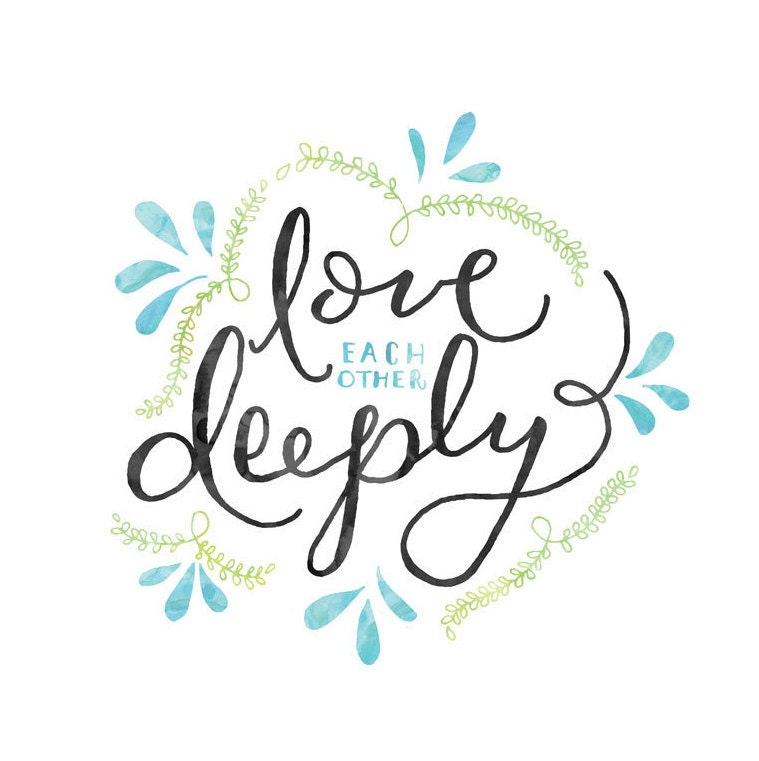Love Each Other Deeply: Love Each Other Deeply 1 Peter 4 Scripture Print Wall Art