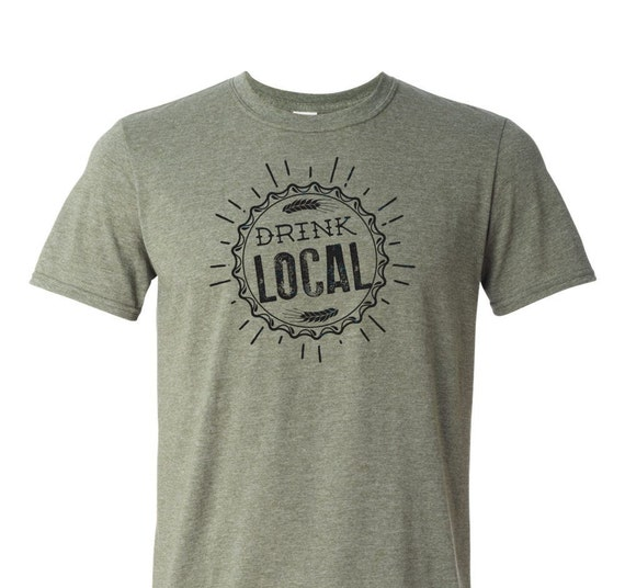 Drink local t shirt craft beer lover drinking shirt local for Craft brewery t shirts