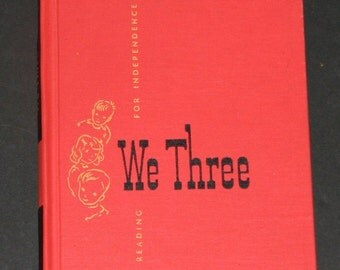 1952 We Three - 2nd grade Dick and Jane series Reading for Independence