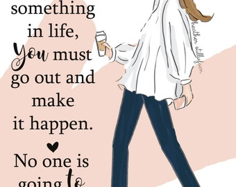 Inspirational Art for Women - Go Out and Make it Happen - Fashion Illustration - Fashion - Keep Going