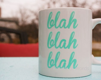 Blah, Blah, Blah Coffee Mug