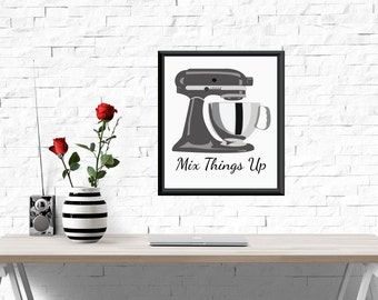 Mix It Up Art Print, Artwork, Kitchenaid Art, Kitchenaid Decor, Housewares, Mix it up Print, Kitchen Decor, Gray