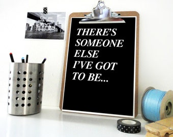 Art Print There's Someone Else I've Got To Be - Quote Print Transformation Change Wall Art Resolution Inspirational Print in Black or White