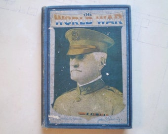 The World War - 1919 - by H. S. Canfield - A Pictorial History - World War I - Illustrated with Photographs, Prints, and Maps