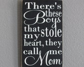There's These Boys That Stole My Heart They Call Me Mom Black and White Painted Wood Sign, Boy Mom, Gift for Mom,