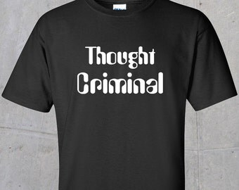 Thought Criminal (Orwell 1984) T-shirt