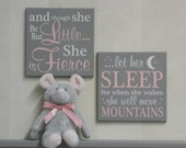 Baby Girl Nursery Decor Pink Sign:  and though she be but little she is fierce / let her sleep for when she wakes she will move mountains