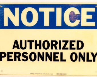 "Vintage ""NOTICE Authorized Personnel  Only"" Industrial Sign, Large (c.1980s) - Industrial Factory, Construction Sign"