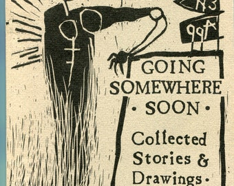 Going Somewhere Soon, Volume 3,  Collected Stories and Drawings of Brian Andreas (First Edition, March 1995)