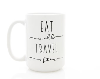 Eat Well Travel Often Mug. Inspirational Coffee Mug for travel lovers and world travellers.