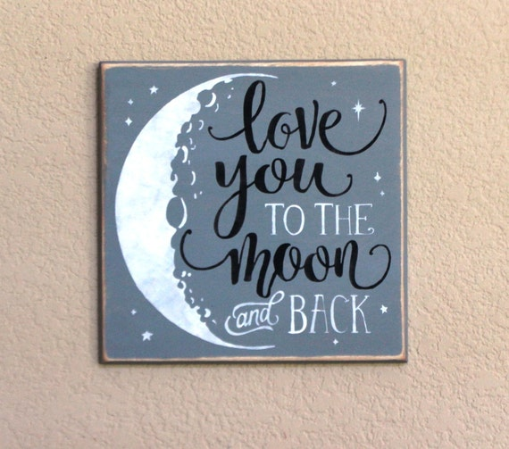 Love you to the MOON and back - Painted Wooden Sign - 12 x 12 - Hand painted sign - Gray Black and White- Moon sign - Painted wood signs