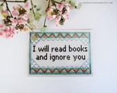 """Postcard Print """"I Will Read Books and Ignore You"""" Book Lover, Book Worm, Bibliophile Art Print."""