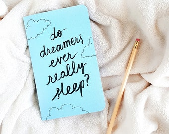 Do Dreamers Ever Really Sleep? — Hand Lettered Notebook in Dreamy Blue or Kraft — 80 pages — Inspiration, Daily Journal, Graph Journal