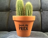 Back Off Prick - Live Cactus in a Terra Cotta Pot. Save Your Words and Send This as a Message When You Really Want to STICK IT to Someone!