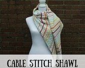 Crochet shawl pattern, crochet shawl, crochet pattern shawl, cable stitch crochet, cable stitch crochet pattern, shawl crochet pattern