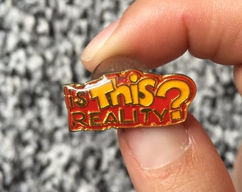 Vintage Funny Lapel Pin or Hat Pin - Is this Reality?