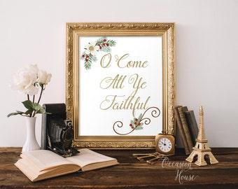 Printable Christmas sign, O Come All Ye Faithful,  christmas home decor, wall decor, Christmas Signs,  DIGITAL FILE, 8x10, OC01