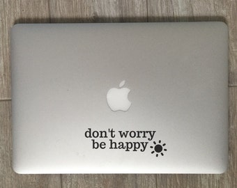 Don't Worry Be Happy                 , Laptop Stickers, Laptop Decal, Macbook Decal, Car Decal, Vinyl Decal