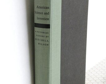 Where Did it Come From? - Vintage Book American Science and Invention A Pictorial History By Mitchell Wilson 1960