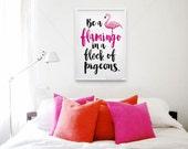 Be A Flamingo || flamingo print, flamingo, flamingo gifts, nursery art, nursery prints, baby gift, girl baby, pink flamingo, tween, wall art