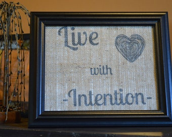 Burlap Live with Intention 8x10 Sign