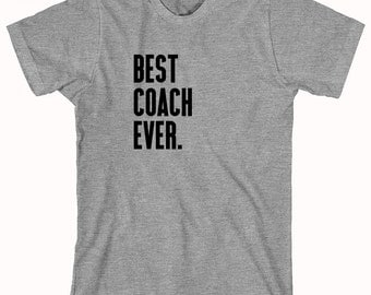 Best Coach Ever Shirt - sports, football, baseball, little league, high school sports, college sports - ID: 380