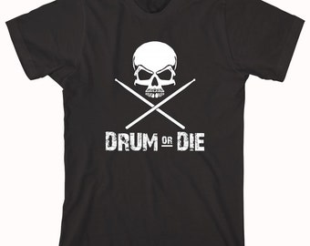 Drum Or Die shirt, drummer, musician, gift for drummer - ID: 102