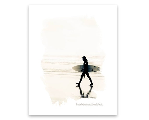 The perfect wave is out there. Go find it. Motivational Fine Art Print. Surfer with Surfboard. Westport. Pacific Coast. Travel Photography.