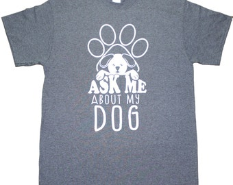 Ask Me About My Dog Funny Mens Adult T-shirt Heather Black