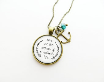 Sons Are The Anchors Of A Mother's Life - Handcrafted Pendant Necklace with Anchor Charm
