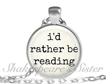 Book Necklace - I'd Rather be Reading - Literature Jewelry - Pendant Necklace