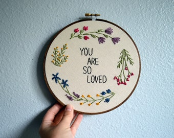 You Are So Loved, Floral Wreath Embroidery Hoop Art, Wall Hanging, Flower Circle Art, Gift Idea, Needlepoint, Hand Embroidered Quote,