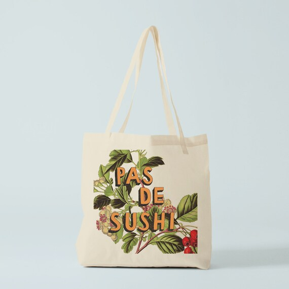Tote bag, funny french quote Pas De Sushi, fun canvas bag, groceries bag quote, quote bag, bambouchic, novelty gift, gift for coworker.