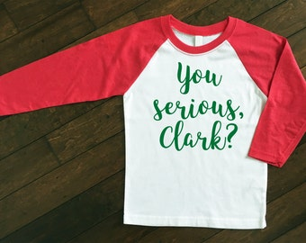 Christmas Raglan   You Serious, Clark? Christmas Shirt   Christmas Pajamas   Matching Christmas PJs   National Lampoon's Christmas Vacation
