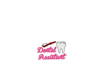 Dental Assistant - Toothbrush - Tooth - 3 Inch Filled - DIGITAL Embroidery DESIGN