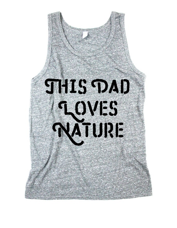 Men Nature Tank - This dad loves Nature - Tank Top - Unisex Tanks -  Outdoors Tank - XS, Small, Medium, Large, XL, 2X
