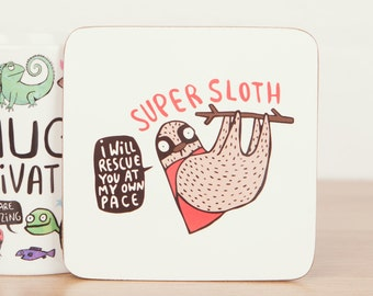 Super Sloth Coaster - Cute Coaster - Pun Coaster - Animal Coaster - Gift for him - Gift for her - Sloth gift - Teen Gift - Mat