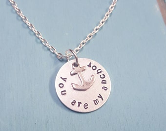 You are my Anchor Necklace - Custom Necklace - Anchor Necklace