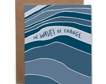 In Waves of Change // Letterpress Card // Friendship Card // Transition Card // Sympathy Card