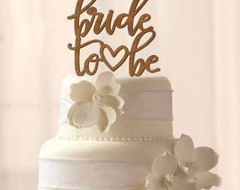 Wood Bride to be cake topper