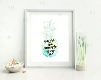 You are the pineapple of my eye - PRINTABLES / 3 for the price of 1 / Pineapple watercolor art and pineapple gold glitter art