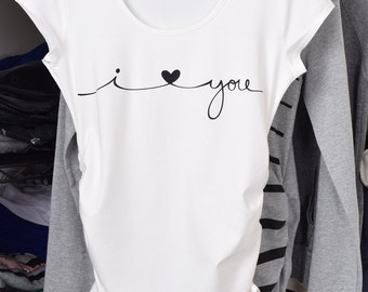 i love you, Maternity, Maternity shirt, Maternity tshirt, Maternity clothing, Maternity clothes, Pregnancy Top