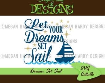 Let Your Dreams Set Sail SVG